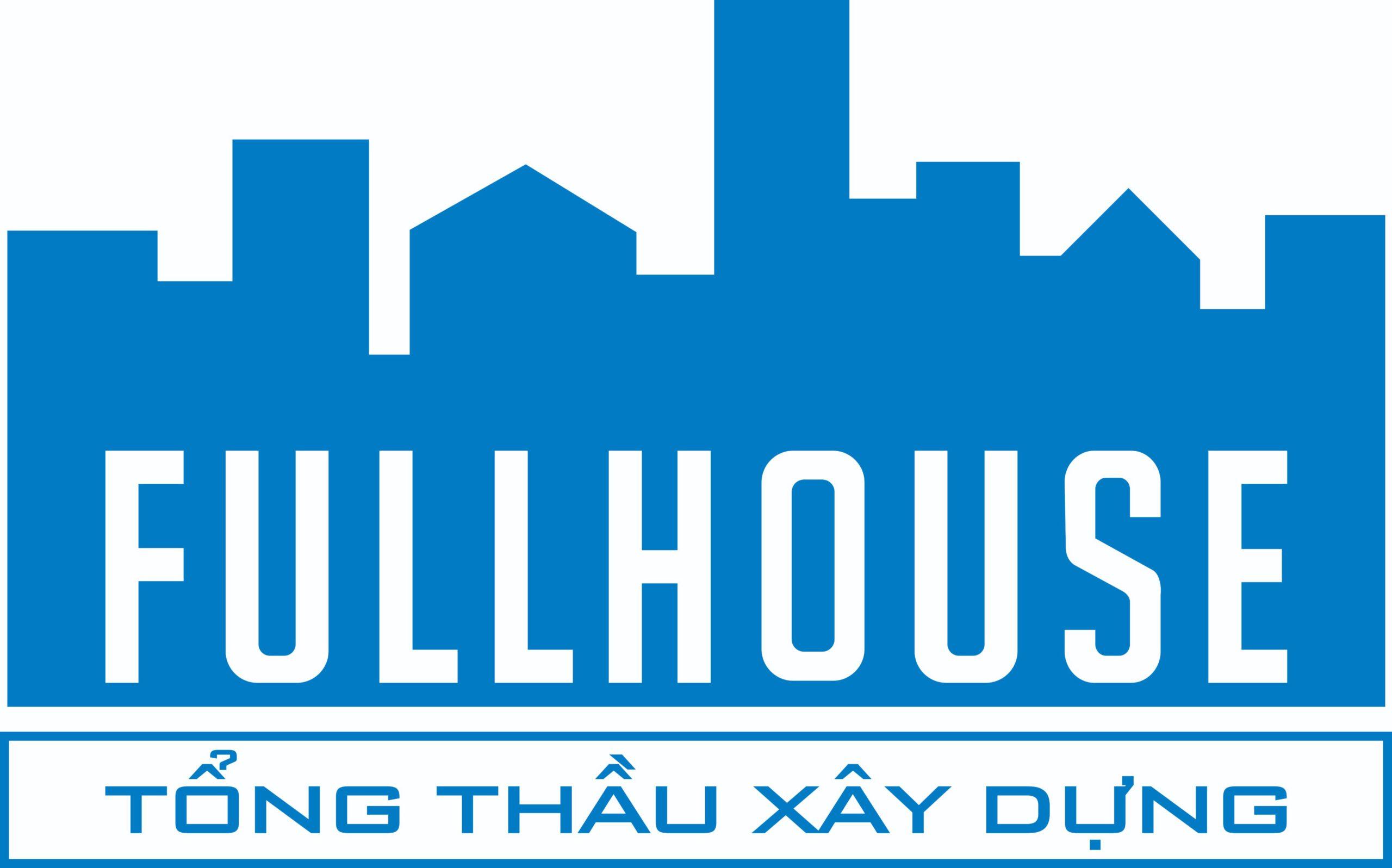 Tổng thầu xây dựng Fullhouse
